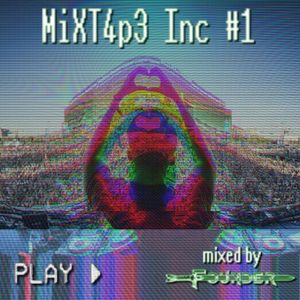 MiXT4p3 Inc #1 - Mixed by Founder