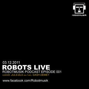 Luijo - Robots Live - Robotmusik Podcast Episode 001 (Part 1) - | Robotmusik |
