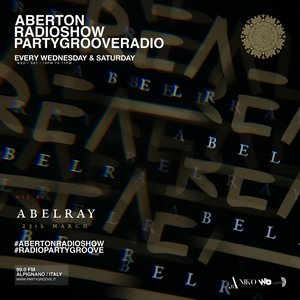 Aberton Radioshow @PartyGrooveRadio (23.03.16) Mix By — Abel Ray