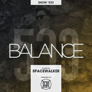 BALANCE - Show #533 (Hosted by Spacewalker)