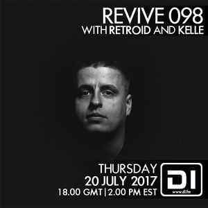 Revive 098 With Retroid And Kelle (20-07-2017)