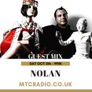 Nolan - Saturday Guest mix on MTCRADIO.co.uk 5/10/19