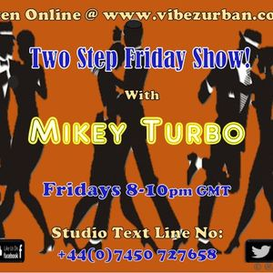 TWO STEP FRIDAY SHOW LIVE ON VIBEZ URBAN 5 10 2018 DJ MIKEY TURBO