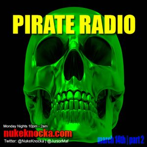 Pirate Radio Show Live from Studio 412 | DJ @NukeKnocka & Co-Host @JuniorMaf | March 14th Pt. 2