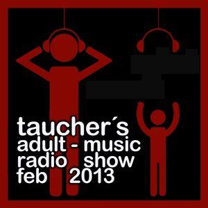 taucher´s  adult-music radio show feb. 2013