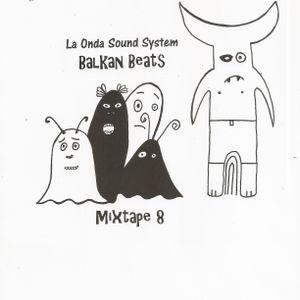 La Onda Sound System - Balkan Beats Mixtape 8 by DJ Yoda