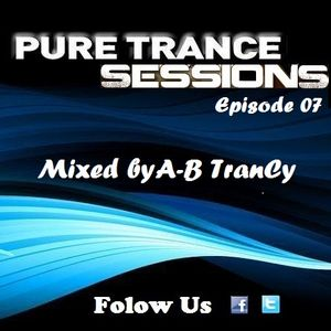 Pure Trance Sessions [Episode 07]
