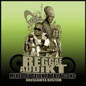 Selekta Faya Gong - Reggae Addikt Vol.2