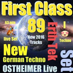 First Class 89...New 2016 German Tech....63 min Best Analog DJ Live Set .....Ostheimer German Techno