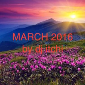 march 2016 mixed by dj itchi