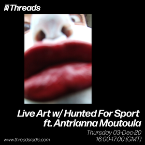 Live Art w/ Hunted For Sport ft Antrianna Moutoula -03-Dec-20