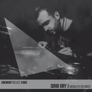 Aremun Podcast 83 - Sirio Gry J (Monolith Records)