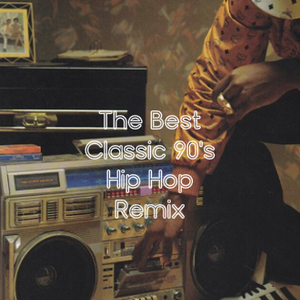 A Selection of Fresh Hip Hop Remix of the 90's