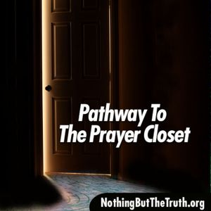 Pathway To The Prayer Closet