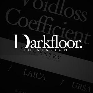 Darkfloor in Session 016 / Laica