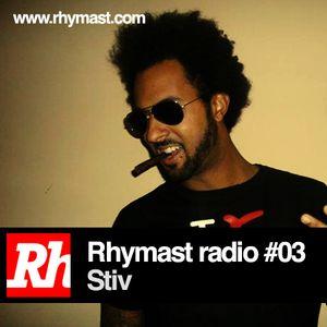 RhymastRadio #03 - Stiv