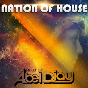 Nation of house -Mixtape promo-download Mixed by ABEL DJAY