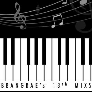 DJ BBANGBAE'S 13th Mixset