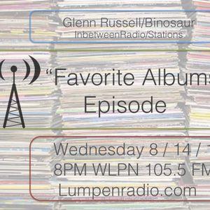 InbetweenRadio/Stations #93 • Glenn Russell & Binosaur • Favorite Albums Part 1 • 8/14/19