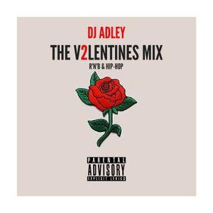 DJ ADLEY #TheV2lentinesMix (R'n'b & Hip-Hop)