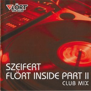 Szeifert - Flört Inside Part II Club Mix (2004)