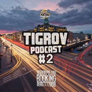 TIGROV PODCAST #2