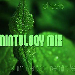 Pheel's Mintology Mix (Summer 2011 Reminder)
