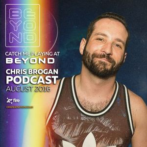 CHRIS BROGAN - BEYOND AUGUST MIX