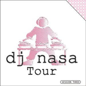 Dj Nasa Tour - Session Three