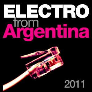 Cool Electro From Argentina, part 1, 2011