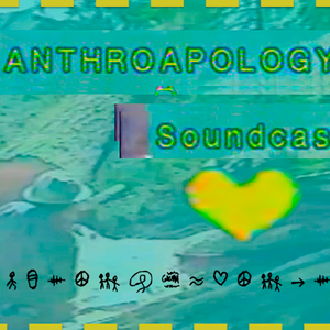 Anthroapology Soundcast #15  dj cal fish