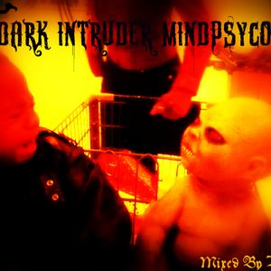 Dark intruder Mindpsycosis