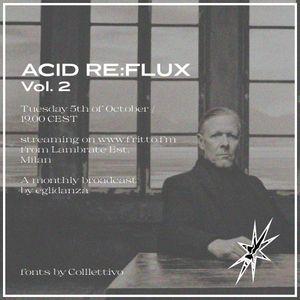 ACID RE:FLUX Vol. 2 with Eglidanza 05.10.21