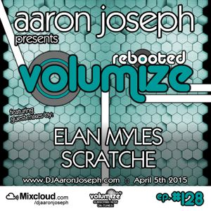 VOLUMIZE (Episode 128 w/ Elan Myles & Scratche Guest Mixes) (Apr 2015)