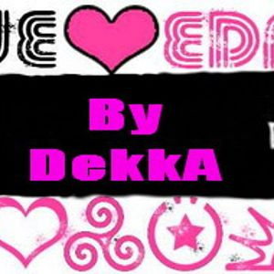 DJ set @RebirthEvents By DekkA-WE LOVE EDM