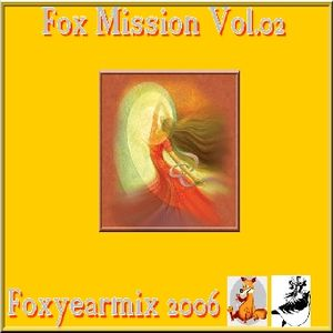 Fox Mission Vol.02 The Yearmix 2006