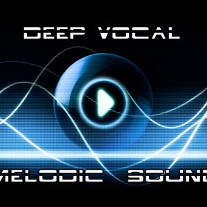 Deep Vocal And Melodic Sound (to be continued)