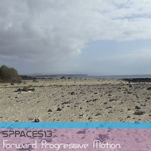 sPaces13in - Forward Progressive Motion