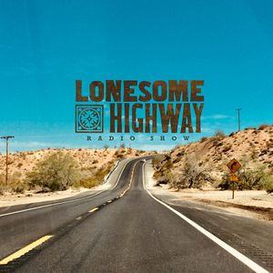 Lonesome Highway Show 14th October 2019