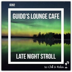 Guido's Lounge Cafe Broadcast 0392 Late Night Stroll (20190906)
