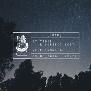 [KŘAK] 06/16 by Yadel & Subject Lost