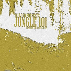 Jungle 101 - A Drum & Bass History Lesson by Dj LoGO