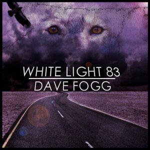 White Light 83 - Dave Fogg