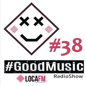Good Music #38 - OMAR GM-(Live Loca FM 10/06/16)