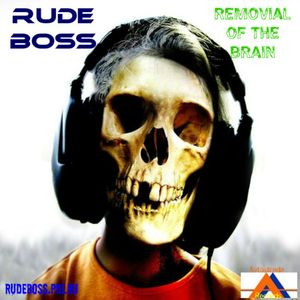 Rude Boss - Removial Of The Brain 001
