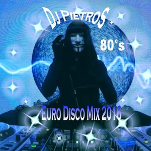 Euro Disco Mix 2016 80°s - Dj PietroS