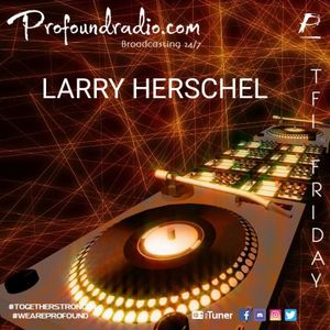 Deep, Melodic & Progressive House for Profound Radio (26-3-21) By Larry Herschel