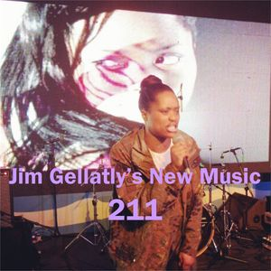 Jim Gellatly's New Music episode 211