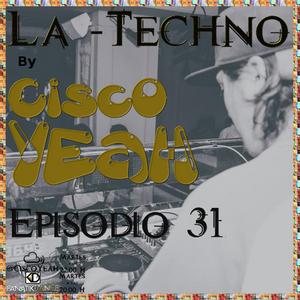 La Techno By Cisco Yeah Episodio 31