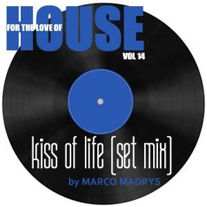 Marco Madrys - FTLOH, vol 14 - Kiss of life (live set mix)